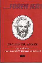 ...Foren jer! Fra Pio til Anker. En bog om Karl Marx i anledning af 100-års dagen for hans død