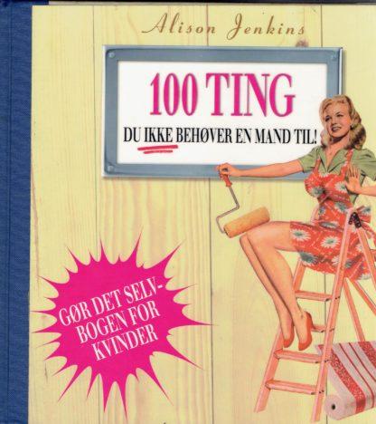 100 ting du ikke behøver en mand til!