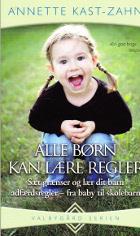Alle børn kan lære regler. Fra spædbarn til skolebarn.