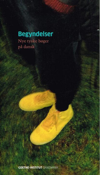 Begyndelser. Nye tyske bøger på dansk 2010-2013