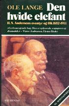 Den hvide elefant. H. N. Andersens evetyr og ØK 1852-1914