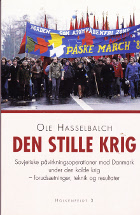 Den stille krig. Sovjetiske påvirkningsoperationer mod Danmark under den kolde krig
