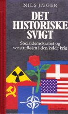 Det historiske svigt. Socialdemokratiet og venstrefløjen i den kolde krig.