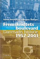 Fremskridtets boulevard. Danmarks historie 1957-2001