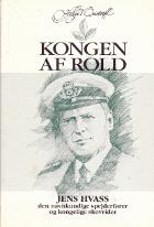 Kongen af Rold. Jens Hvass, den navnkundige spejderfører og kongelige skovrider
