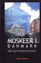 Moskeer i Danmark - islam og muslimske bedesteder