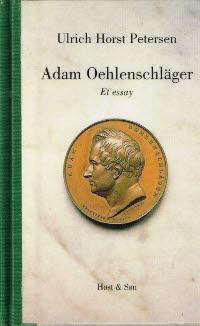 Adam Oehlenschläger. Et essay