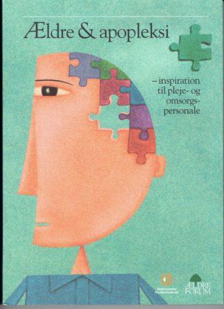 Ældre og apopleksi - inspiration til pleje- og omsorgspersonale