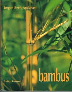 Bambus. Dyrkning af nye bambusarter i Danmark
