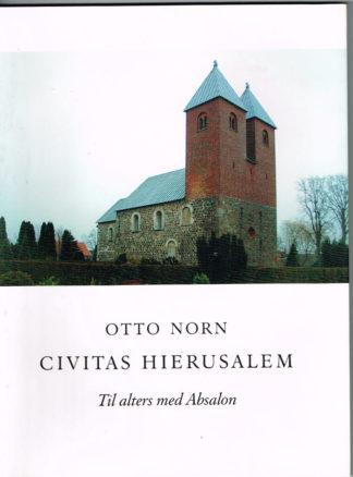 Civitas Hierusalem. Til alters med Absalon