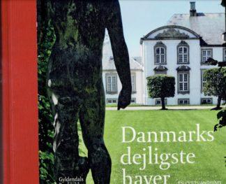 Danmarks dejligste haver. En lystvandring