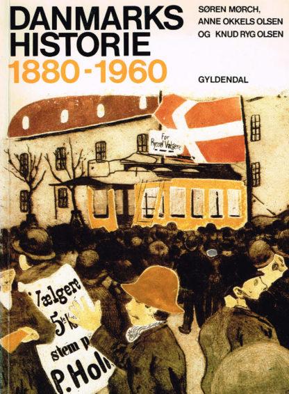 Danmarks historie 1880-1960. Hovedlinjer og kilder