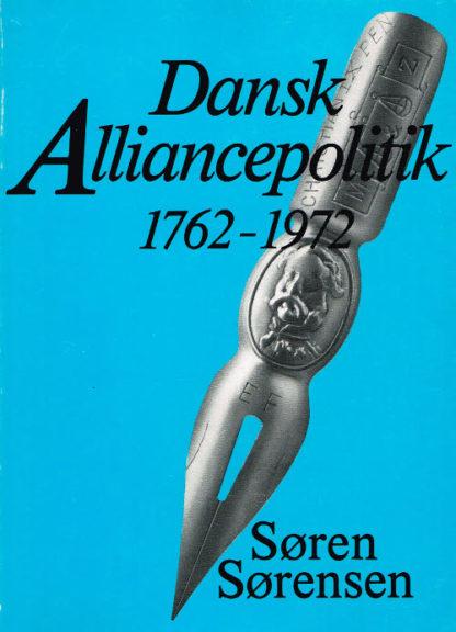 Dansk alliancepolitik 1762-1972 - en håndbog.