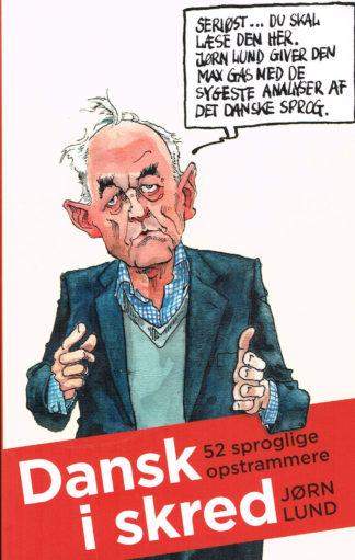 Dansk i skred. 52 sproglige opstrammere
