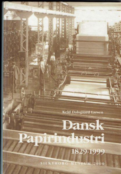 Dansk Papirindustri 1829 - 1999