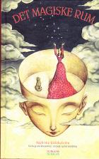 Det magiske rum. En bog om kreativitet, indsigt og forvandling