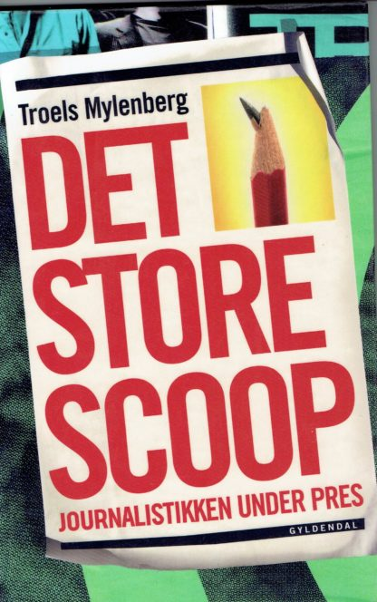 Det store scoop - journalistikken under pres.