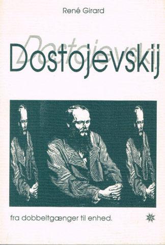Dostojevskij fra dobbeltgænger til enhed