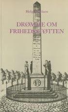 Drømme om Frihedstøtten rejst af Borgere for Bønder og Kongen tilegnet.
