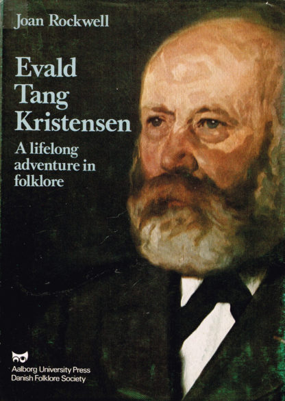 Evald Tang Kristensen. A lifelong adventure in folklore