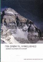 Fra drøm til virkelighed - danske bjergbestigninger. Dansk Bjergklubs jubilæumsantologi 2001