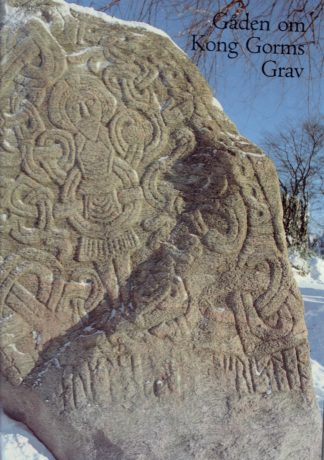 Gåden om kong Gorms grav. Historien om Nordhøjen i Jelling