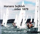 Horsens Sejlklub…siden 1879. Ingen ejer minder som en sejler
