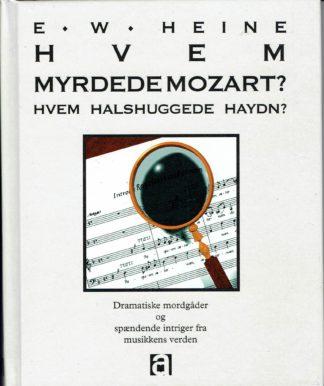 Hvem myrdede Mozart? Hvem halshuggede Haydn?