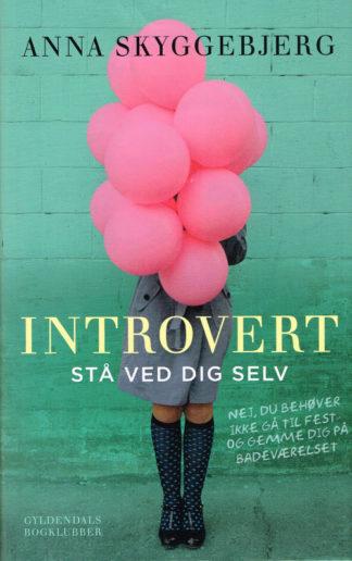 Introvert. Stå ved dig selv