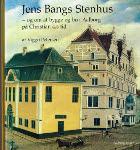Jens Bangs Stenhus - og om at bygge og bo i Aalborg på Christian 4.s tid.