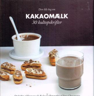 Den lille bog om kakaomælk. 30 kultopskrifter