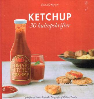 Ketchup. 30 kultopskrifter