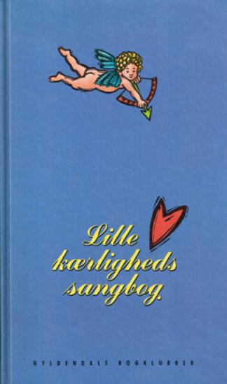 Lille kærlighedssangbog.