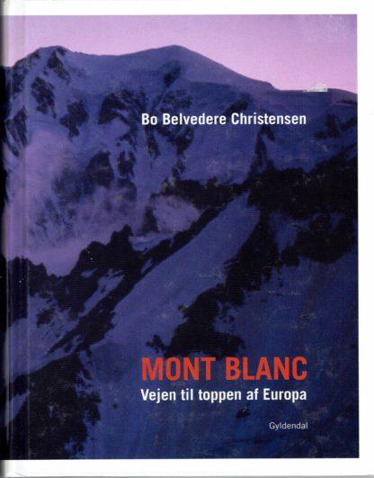 Mont Blanc. Vejen til toppen af Europa