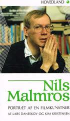 Nils Malmros. Portræt af en filmkunstner.