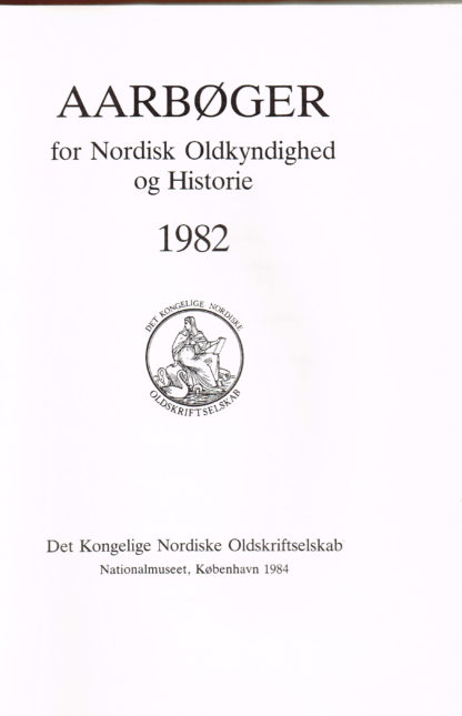 Aarbøger for Nordisk Oldkyndighed og Historie 1982