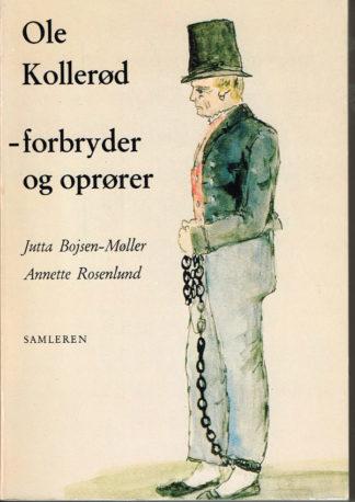 Ole Kollerød - forbryder og oprører.