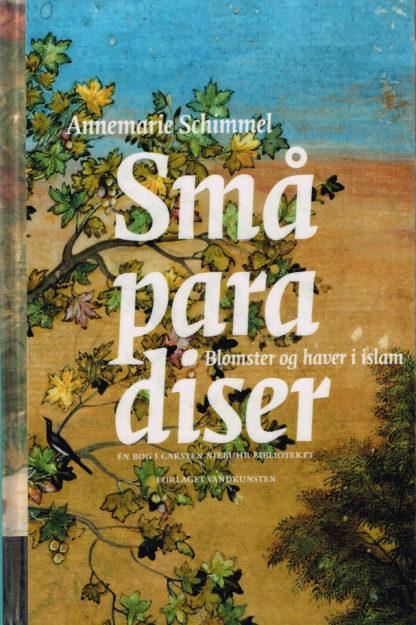 Små paradiser. Blomster og haver i islam