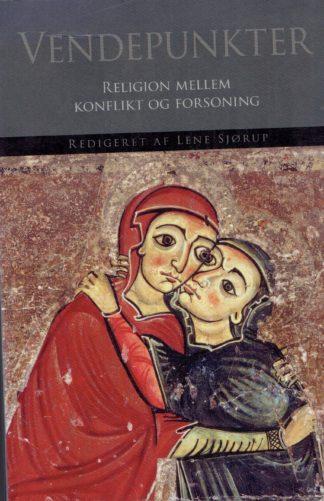 Vendepunkter. Religion mellem konflikt og forsoning