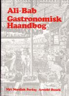 Gastronomisk Haandbog. Kulinariske Studier med en grundig Gennemgang af alle franske Vines Historie,