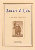 Anders Tikjøb. En jydsk Degns Reiseerindringer.