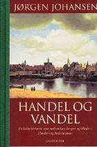 Handel og vandel.En kulturhistorisk rejse mellem byer,borgere og billeder i Flandern og Nederlandene
