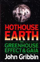 Hothouse Earth. The Greenhouse Effect & Gaia