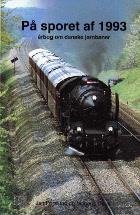 På sporet af 1993. Årbog om danske jernbaner