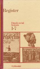 Register.  Dansk Socialhistorie 1-7.