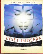 Lyset indefra. En lille bog om at skabe udstråling og indre skønhed.